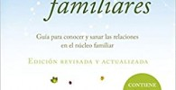 Constelaciones familiares: Guía para conocer y sanar las relaciones en el núcleo familiar (PRACTICA)