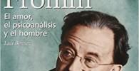 Erich Fromm: El amor, el psicoanalisis y el hombre