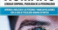 Comportamiento humano, Lenguaje corporal, Psicologia de la Personalidad: Aprenda a Analizar a las Personas y Manejar Relaciones con la Guía de Psicología Humana Definitiva