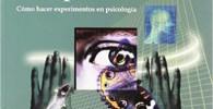 Psicologia Experimental: Como Hacer Experimentos en Psicologia
