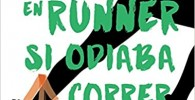 Cómo me convertí en runner si odiaba correr