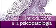 Introducción A La Psicopatología Y La Psiquiatría - 8ª Edición