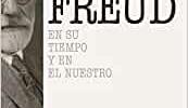 Sigmund Freud: En su tiempo y el nuestro (Biografías y Memorias)