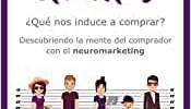 Todos somos clientes: ¿Qué nos induce a comprar? Descubriendo la mente del comprador con el neuromarketing (Empresa y Gestión)