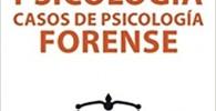 Sumarios De Psicología: Casos de psicología forense