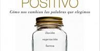 La ciencia del lenguaje positivo: Cómo nos cambian las palabras que elegimos
