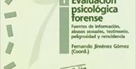 Evaluación Psicológica forense 1: Fuentes de información, abusos sexuales, testimonio, peligrosidad y reincidencia (Psicología)