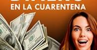 COMO GANAR DINERO EN LA CUARENTENA: 30 formas de generar ingresos pasivos desde casa esta cuarentena