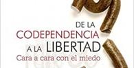 De la codependencia a la libertad. Cara a cara con el miedo
