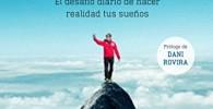 Si no te gusta tu vida, ¡cámbiala!: El desafío diario de hacer realidad tus sueños