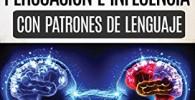 Técnicas prohibidas de Persuasión, manipulación e influencia usando patrones de lenguaje y técnicas de PNL: Cómo persuadir, influenciar y manipular usando patrones de lenguaje y técnicas de PNL