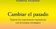 Cambiar el pasado: Superar las experiencias traumáticas con la terapia estratégica (Terapia Breve) Versión Kindle