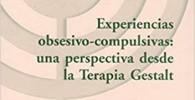 EXPERIENCIAS OBSESIVO-COMPULSIVAS: UNA PERSPECTIVA DESDE LA TERAPIA GESTALT