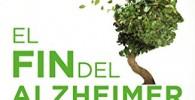 El fin del Alzheimer (Colección Vital): El primer programa para prevenir y revertir el deterioro cognitivo