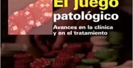 El juego patológico: Avances en la clínica y en el tratamiento