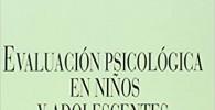Evaluación psicológica en niños y adolescentes (Síntesis psicología. Personalidad, evaluación y tratamiento psicológico)