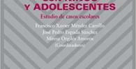 Intervención psicológica y educativa con niños y adolescentes: Estudio de casos escolares