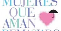 Las mujeres que aman demasiado: El best seller que ha ayudado a millones de mujeres