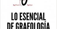 Lo esencial de grafología: Conócete a ti mismo y a los demás a trvés de la escritura