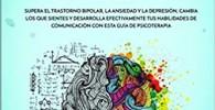 Terapia Dialéctico Conductual: Supera el Trastorno Bipolar, la Ansiedad y la Depresión, Cambia los que Sientes y Desarrolla Efectivamente tus Habilidades de Comunicación con esta Guía de Psicoterapia