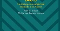 Terapia de aceptación y compromiso (ACT): Un tratamiento conductual orientado a los valores